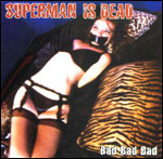 SUPERMAN IS DEAD Bad Bad Bad (2002)